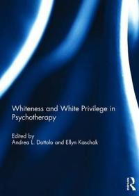 Whiteness and White Privilege in Psychotherapy