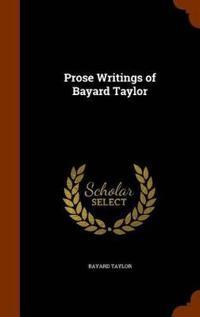 Prose Writings of Bayard Taylor