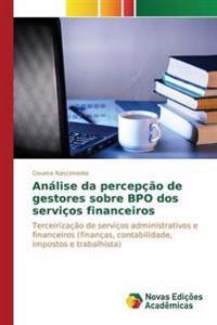 Analise Da Percepcao de Gestores Sobre Bpo DOS Servicos Financeiros