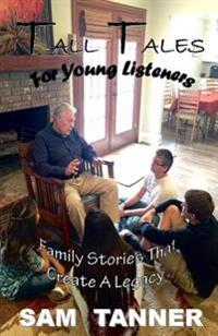 Tall Tales for Young Listeners: Family Stories That Create a Legacy