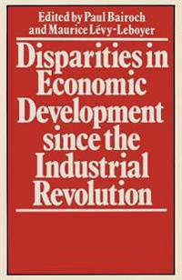 Disparities in Economic Development Since the Industrial Revolution