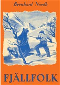Fjällfolk - Bernhard Nordh pdf epub