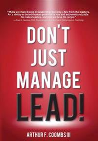 Don't Just Manage--Lead!