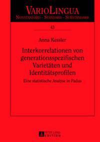 Interkorrelationen Von Generationsspezifischen Varietaeten Und Identitaetsprofilen: Eine Statistische Analyse in Padua