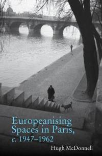 Europeanising Spaces in Paris, c. 1947-1962