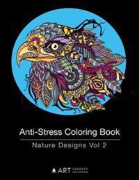 Anti-Stress Coloring Book: Nature Designs Vol 2