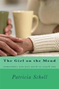 The Girl on the Mend: Sometimes You Need to Reach for It.