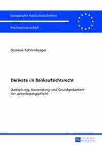 Derivate Im Bankaufsichtsrecht: Darstellung, Anwendung Und Grundgedanken Der Unterlegungspflicht
