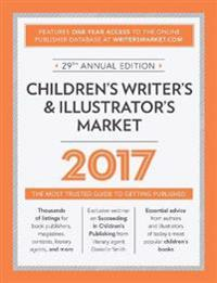 Children's Writer's & Illustrator's Market: The Most Trusted Guide to Getting Published