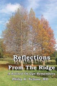 Reflections from the Ridge: A Retired OB-GYN Remembers