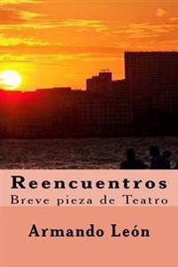 Reencuentros: Breve Pieza de Teatro