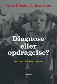 Diagnose eller opdragelse?