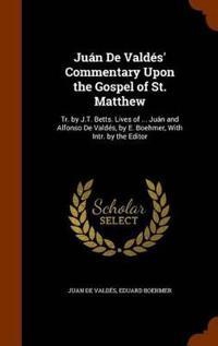 Juan de Valdes' Commentary Upon the Gospel of St. Matthew