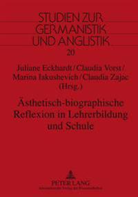 Aesthetisch-Biographische Reflexion in Lehrerbildung Und Schule: Interdisziplinaere Studien Zum Erfahrungsbezogenen Lehren Und Lernen