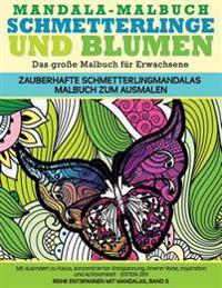 Mandala-Malbuch Schmetterlinge Und Blumen Das Grosse Malbuch Fuer Erwachsene Zauberhafte Schmetterlingmandalas Malbuch Zum Ausmalen: Mit Ausmalen Zu F