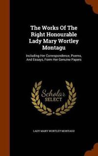 The Works of the Right Honourable Lady Mary Wortley Montagu
