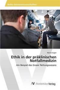 Ethik in Der Praklinischen Notfallmedizin