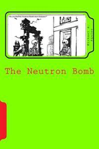 The Neutron Bomb
