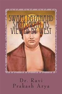 Swami Dayanand Saraswati as Viewed by West