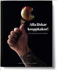 Alla älskar kroppkakor! : en sann hyllning till en svensk mattradition