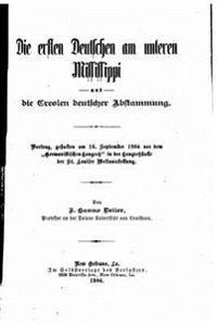 Die Ersten Deutschen Am Unteren Mississippi Und Die Creolen Deutscher Abstammung