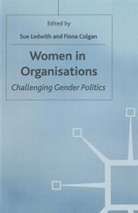 Women in Organisations: Challenging Gender Politics
