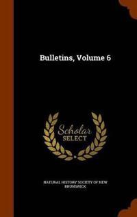 Bulletins, Volume 6