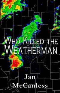 Who Killed the Weatherman