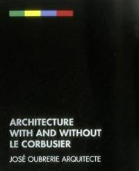 Architecture with and without Le Corbusier