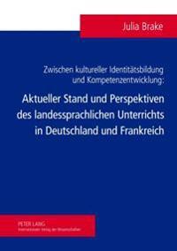 Zwischen Kultureller Identitaetsbildung Und Kompetenzentwicklung: Aktueller Stand Und Perspektiven Des Landessprachlichen Unterrichts in Deutschland U