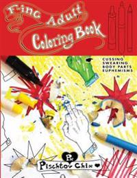 F-Ing Adult Coloring Book: Cussing, Swearing, Body Parts, Euphemisms