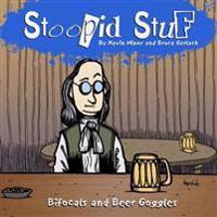 Stoopid Stuf: Bifocals and Beer Goggles