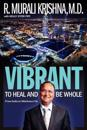 Vibrant: To Heal and Be Whole - From India to Oklahoma City