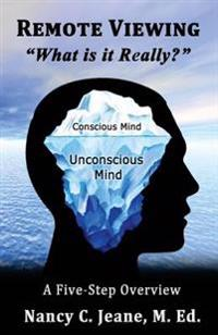 """Remote Viewing, """"What Is It Really?"""""""