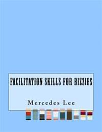 Facilitation Skills for Bizzies