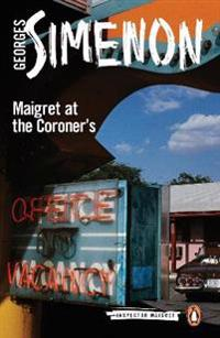 Maigret at the Coroner's