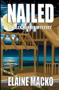 Nailed: An Alex Harris Mystery
