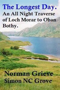 The Longest Day.: An All Night Traverse of Loch Morar to Oban Bothy.