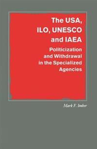 The USA, Ilo, UNESCO and Iaea