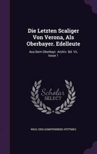 Die Letzten Scaliger Von Verona, ALS Oberbayer. Edelleute