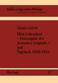 Mein Lebenslauf - Erstausgabe Des Deutschen Originals - Und Tagebuch 1939-1944: Herausgegeben Und Eingeleitet Von Jerzy Axer, Alexander Gavrilov Und M