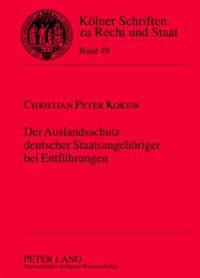 Der Auslandsschutz Deutscher Staatsangehoeriger Bei Entfuehrungen