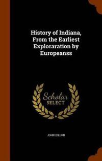 History of Indiana, from the Earliest Exploraration by Europeanss