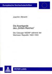 Die Avantgarde Des «dritten Reiches»: Die Coburger Nsdap Waehrend Der Weimarer Republik 1922-1933