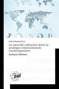 La sécurité collective dans la pratique internationale contemporaine