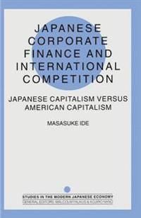 Japanese Corporate Finance and International Competition