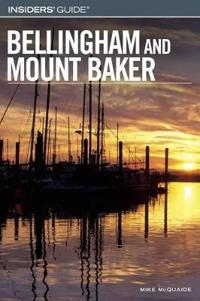Insiders' Guide to Bellingham And Mt. Baker