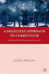 A Deleuzian Approach to Curriculum