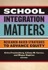 School Integration Matters
