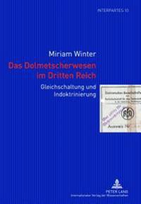 Das Dolmetscherwesen Im Dritten Reich: Gleichschaltung Und Indoktrinierung
